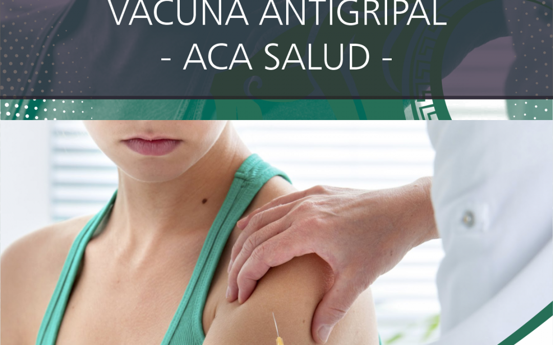 ACA SALUD – Información de la Vacuna Antigripal